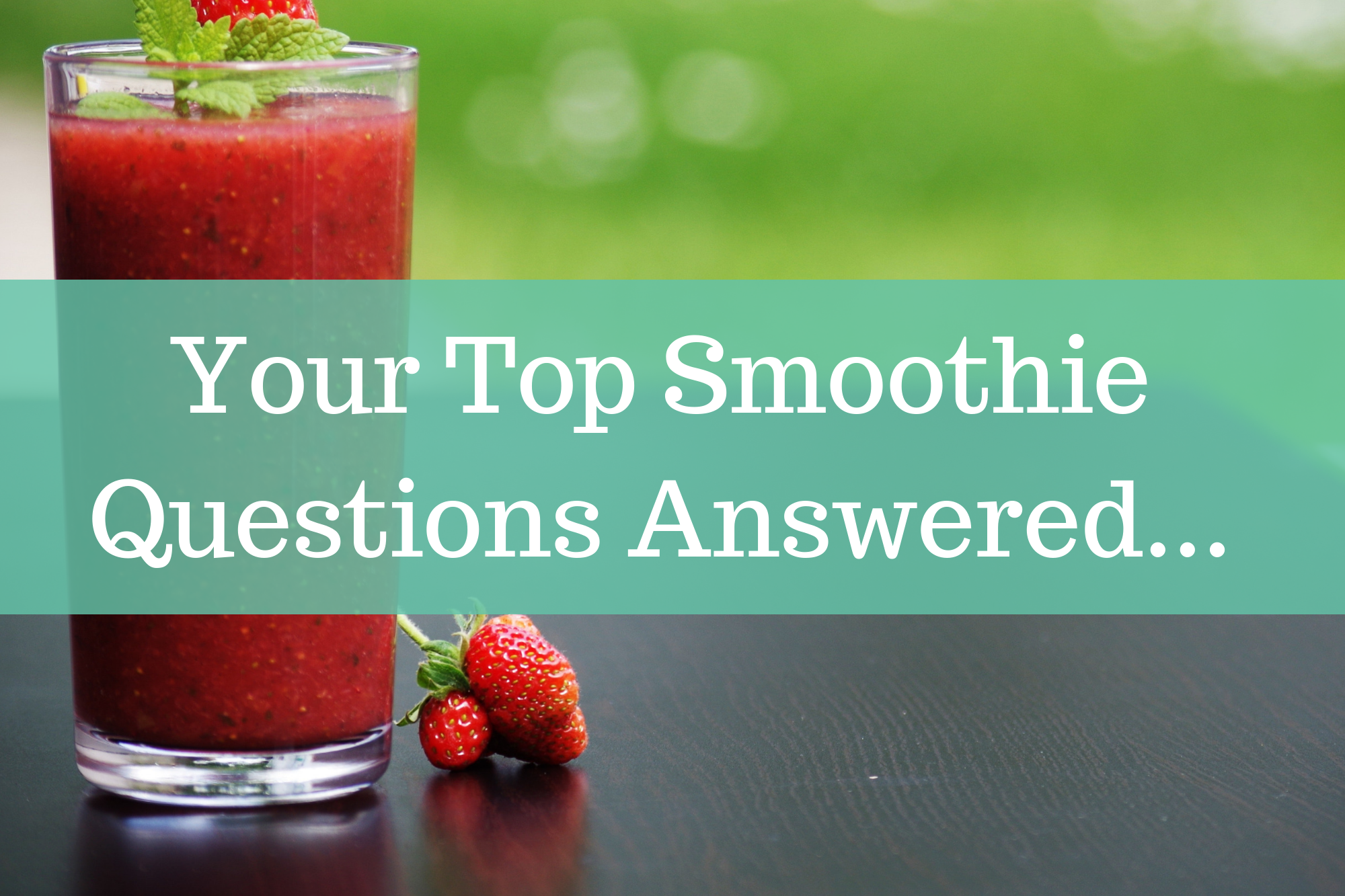 Smoothie Questions Answered